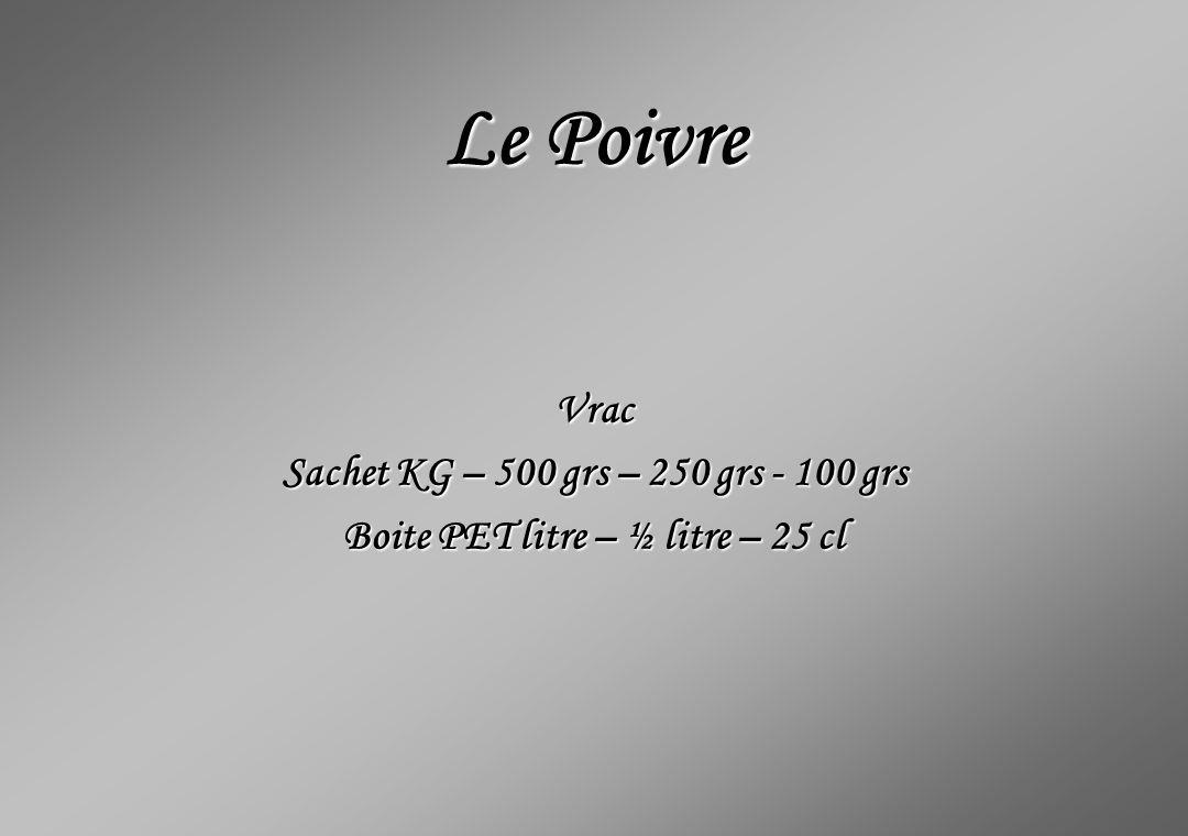 Le Poivre Vrac Sachet KG – 500 grs – 250 grs - 100 grs