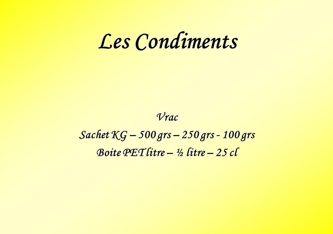 Les Condiments Vrac Sachet KG – 500 grs – 250 grs - 100 grs