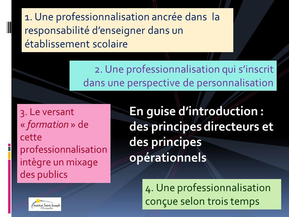 1. Une professionnalisation ancrée dans la responsabilité d'enseigner dans un établissement scolaire