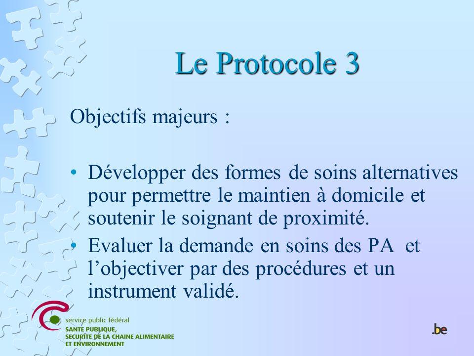 Le Protocole 3 Objectifs majeurs :