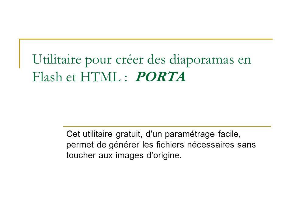 Utilitaire pour créer des diaporamas en Flash et HTML : PORTA