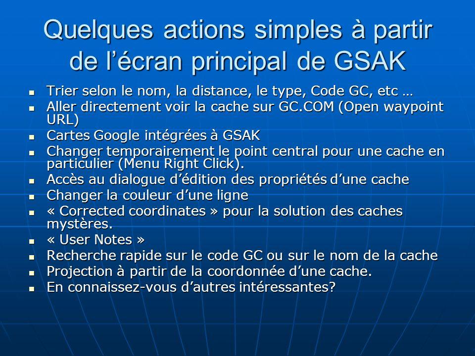 Quelques actions simples à partir de l'écran principal de GSAK