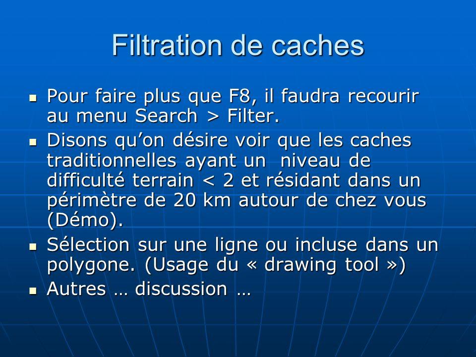 Filtration de cachesPour faire plus que F8, il faudra recourir au menu Search > Filter.