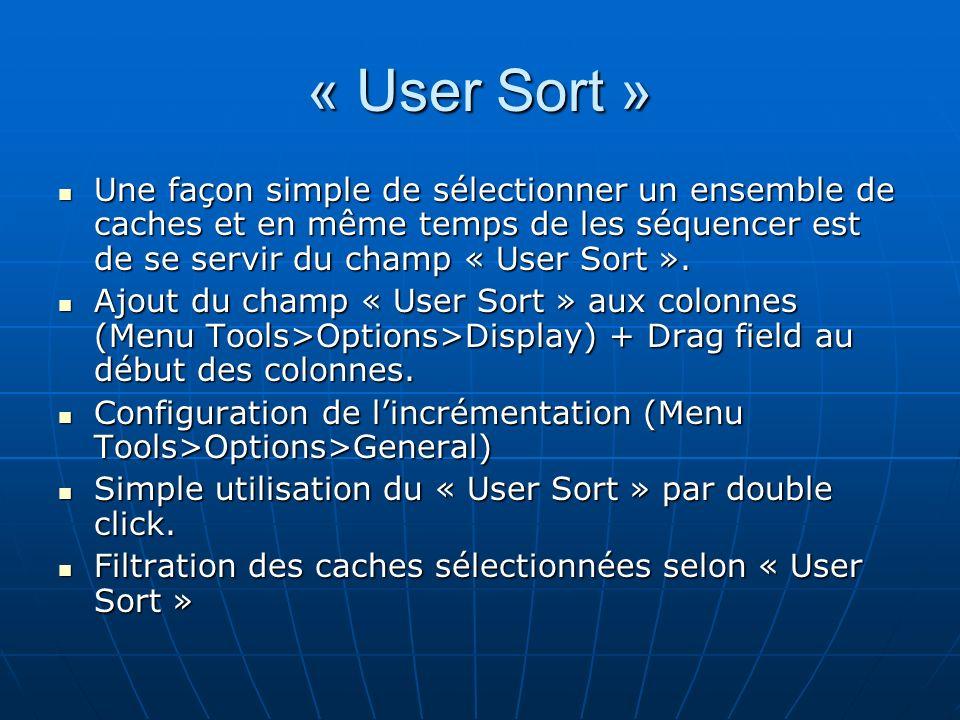 « User Sort » Une façon simple de sélectionner un ensemble de caches et en même temps de les séquencer est de se servir du champ « User Sort ».
