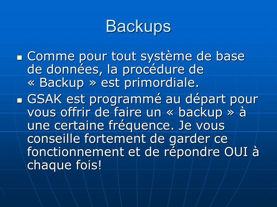 Backups Comme pour tout système de base de données, la procédure de « Backup » est primordiale.