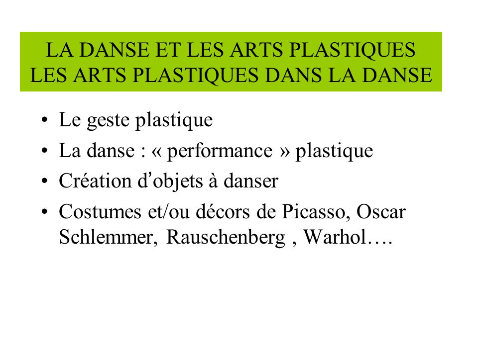 LA DANSE ET LES ARTS PLASTIQUES LES ARTS PLASTIQUES DANS LA DANSE