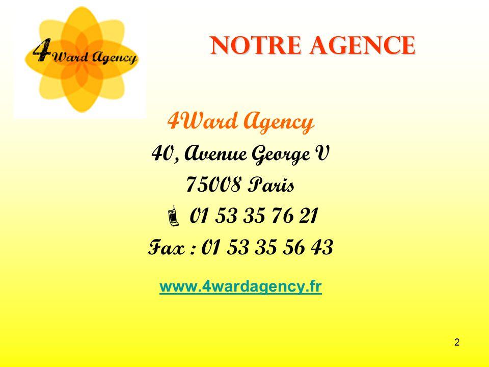 Notre Agence 4Ward Agency 40, Avenue George V 75008 Paris