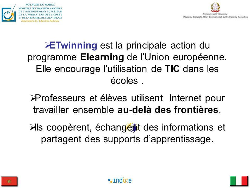 ETwinning est la principale action du programme Elearning de l'Union européenne. Elle encourage l'utilisation de TIC dans les écoles .
