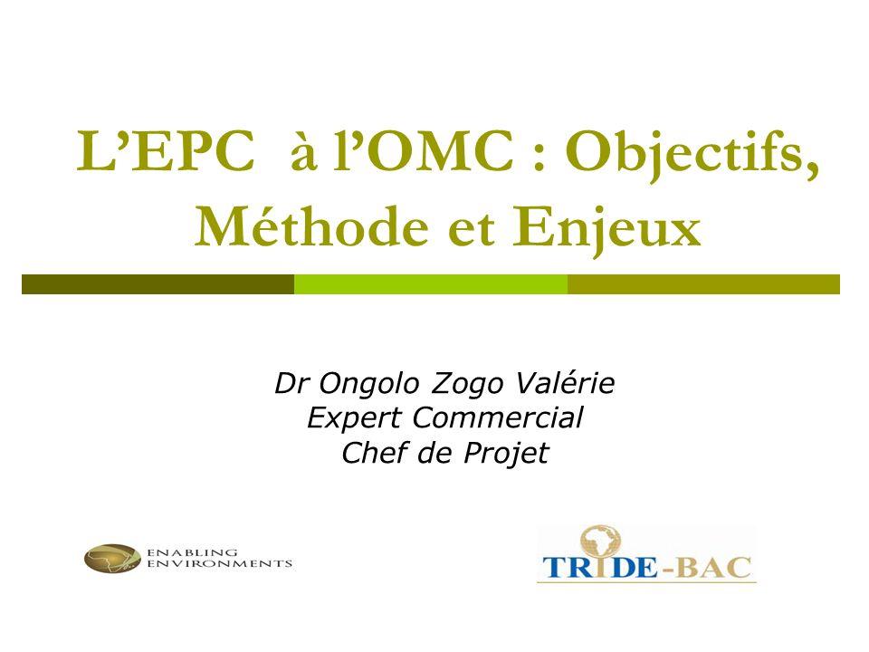 L'EPC à l'OMC : Objectifs, Méthode et Enjeux