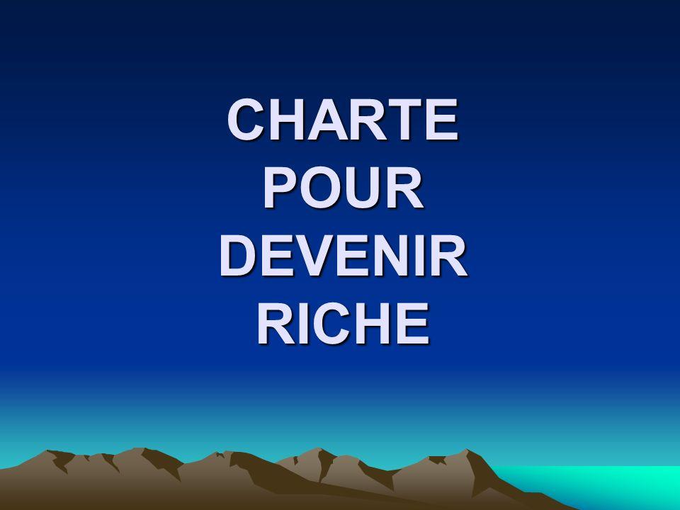 CHARTE POUR DEVENIR RICHE