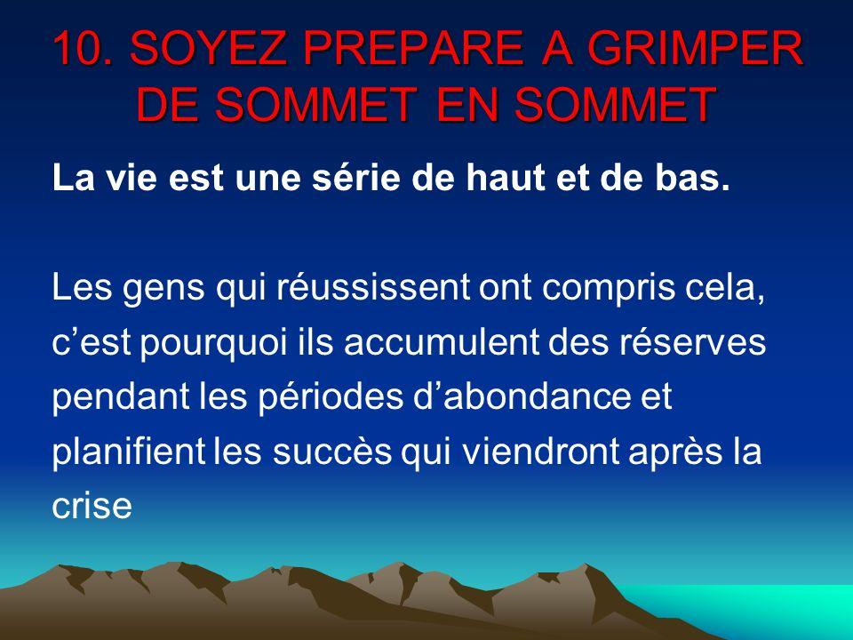 10. SOYEZ PREPARE A GRIMPER DE SOMMET EN SOMMET