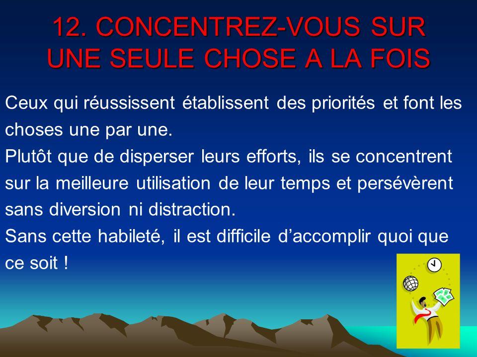 12. CONCENTREZ-VOUS SUR UNE SEULE CHOSE A LA FOIS