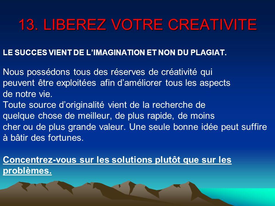 13. LIBEREZ VOTRE CREATIVITE