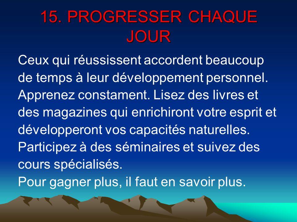 15. PROGRESSER CHAQUE JOUR