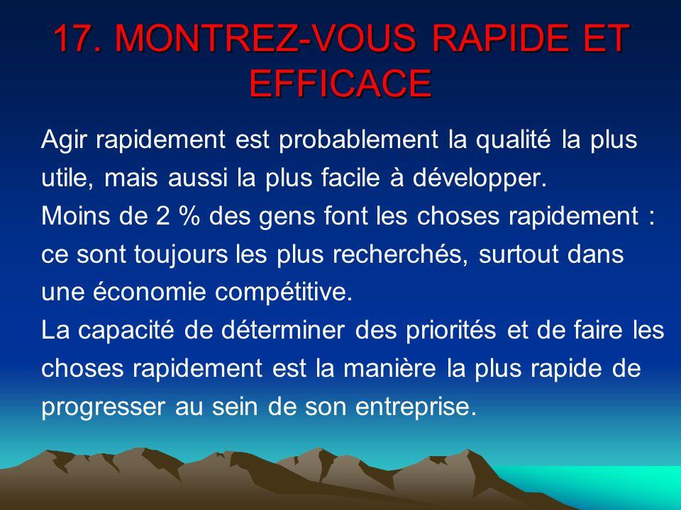 17. MONTREZ-VOUS RAPIDE ET EFFICACE