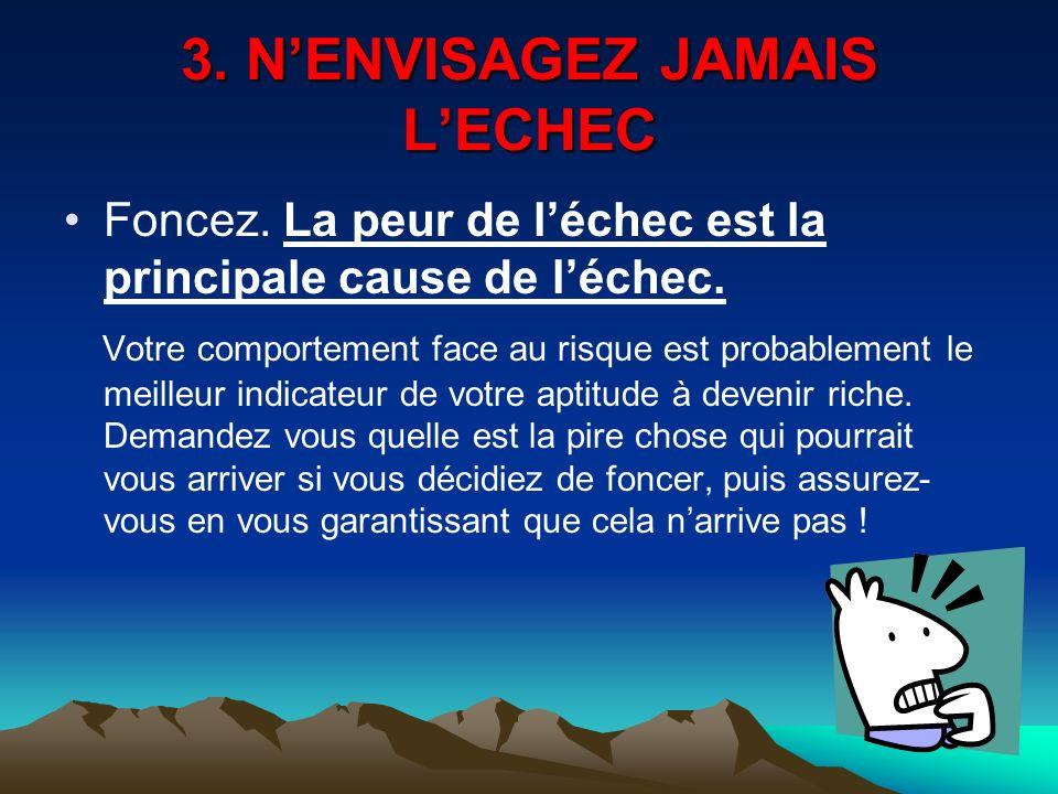 3. N'ENVISAGEZ JAMAIS L'ECHEC