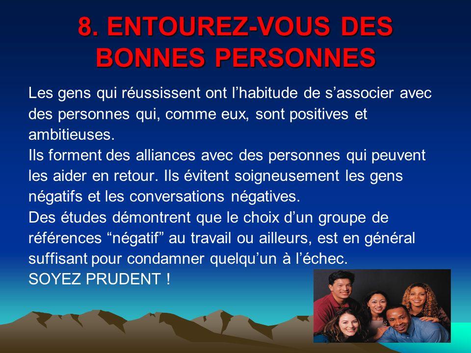 8. ENTOUREZ-VOUS DES BONNES PERSONNES