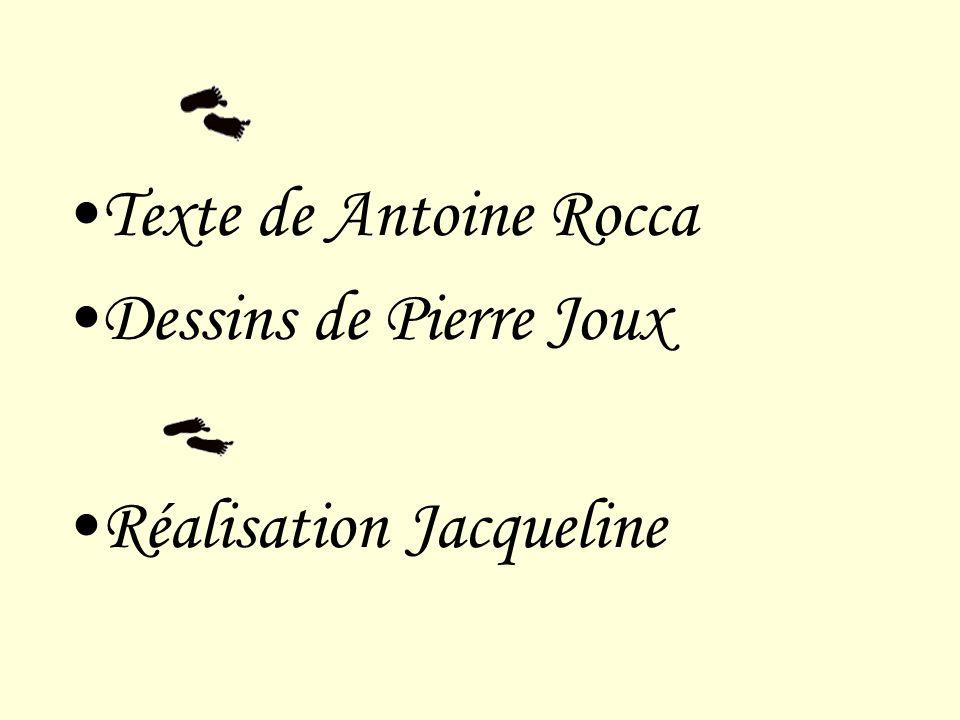 Texte de Antoine Rocca Dessins de Pierre Joux Réalisation Jacqueline