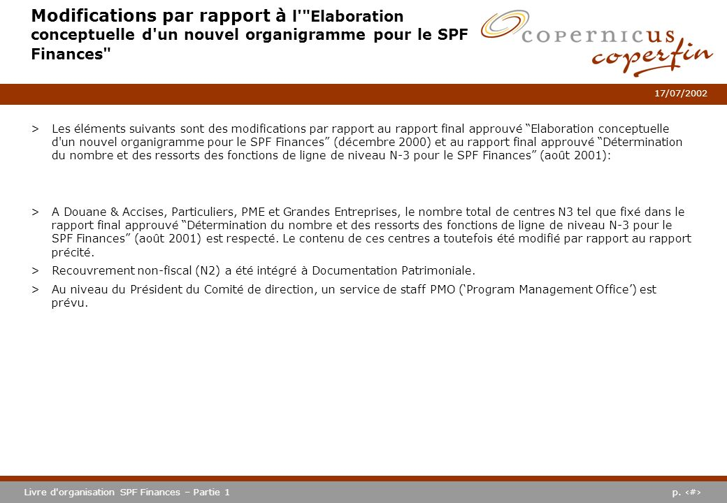Modifications par rapport à l Elaboration conceptuelle d un nouvel organigramme pour le SPF Finances