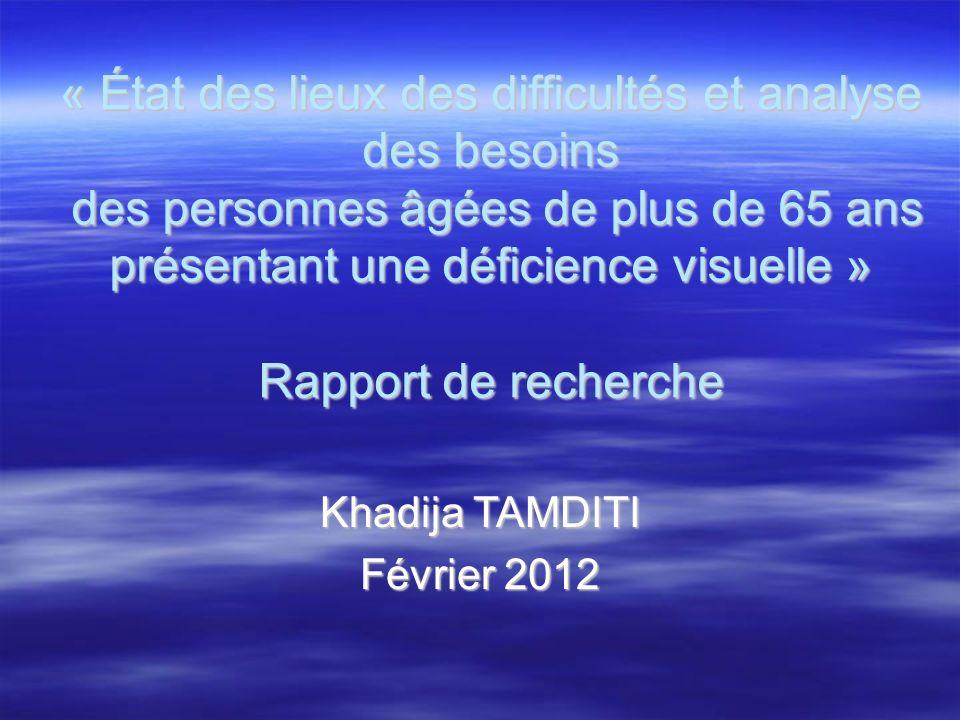 « État des lieux des difficultés et analyse des besoins des personnes âgées de plus de 65 ans présentant une déficience visuelle » Rapport de recherche