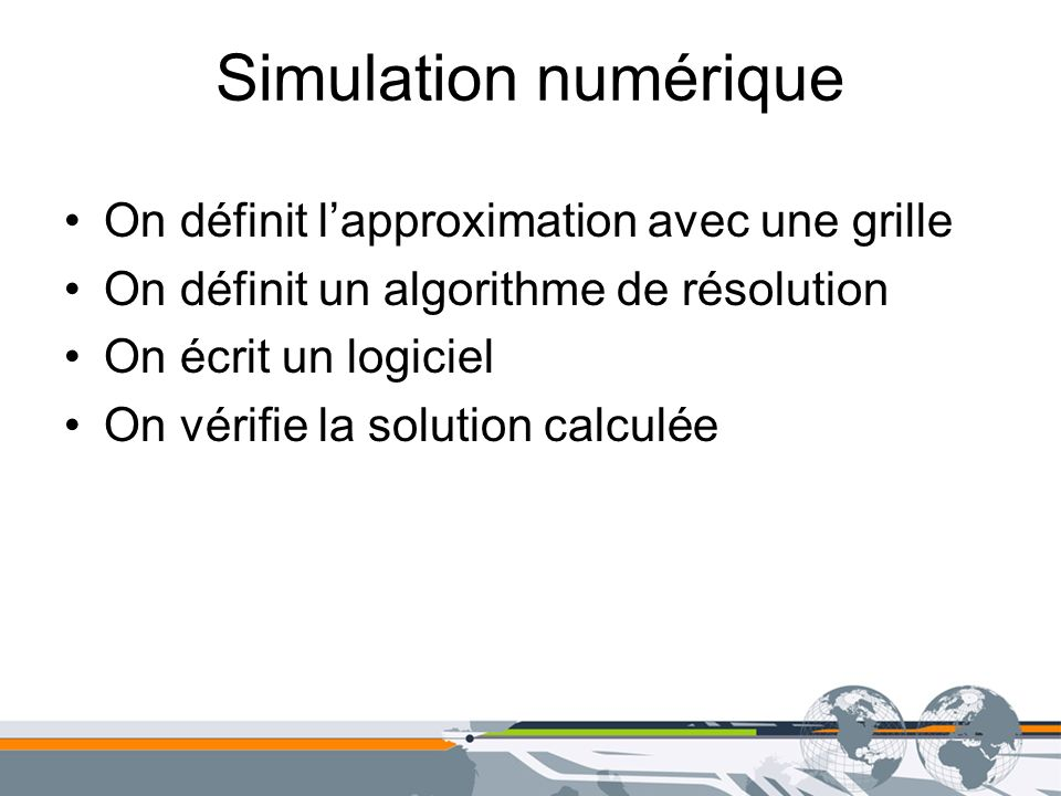 Simulation numérique On définit l'approximation avec une grille