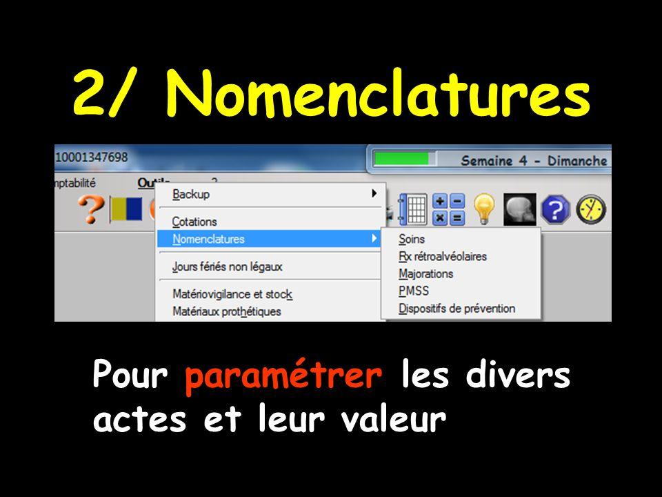 2/ Nomenclatures Pour paramétrer les divers actes et leur valeur