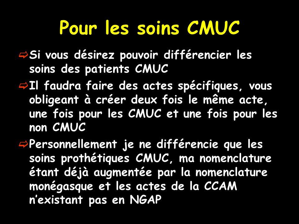 Pour les soins CMUC Si vous désirez pouvoir différencier les soins des patients CMUC.