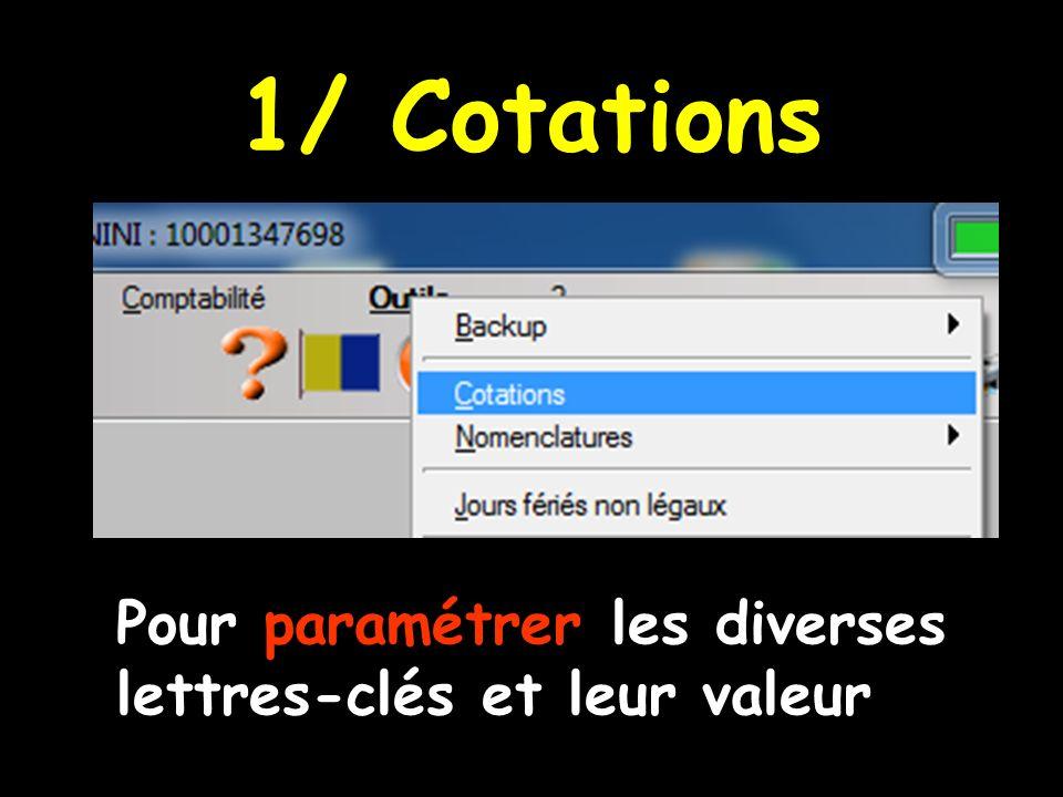 1/ Cotations Pour paramétrer les diverses lettres-clés et leur valeur