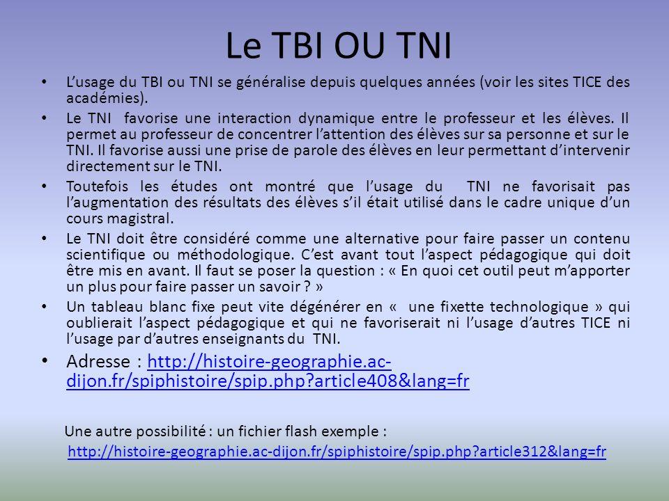 Le TBI OU TNI L'usage du TBI ou TNI se généralise depuis quelques années (voir les sites TICE des académies).