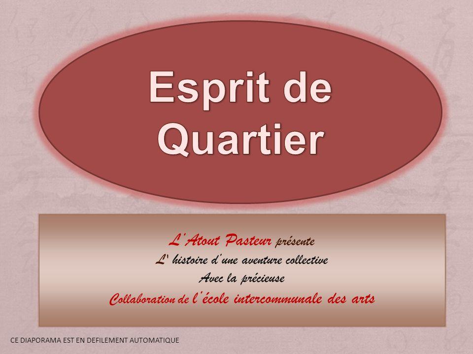 Esprit de Quartier L'Atout Pasteur présente