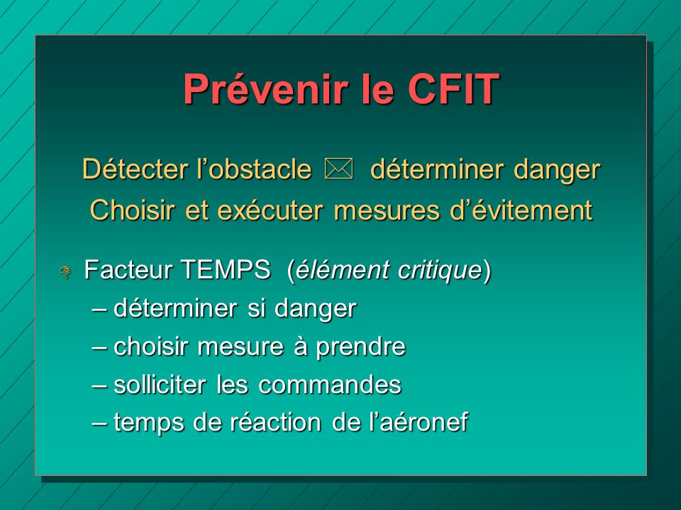 Prévenir le CFIT Détecter l'obstacle * déterminer danger