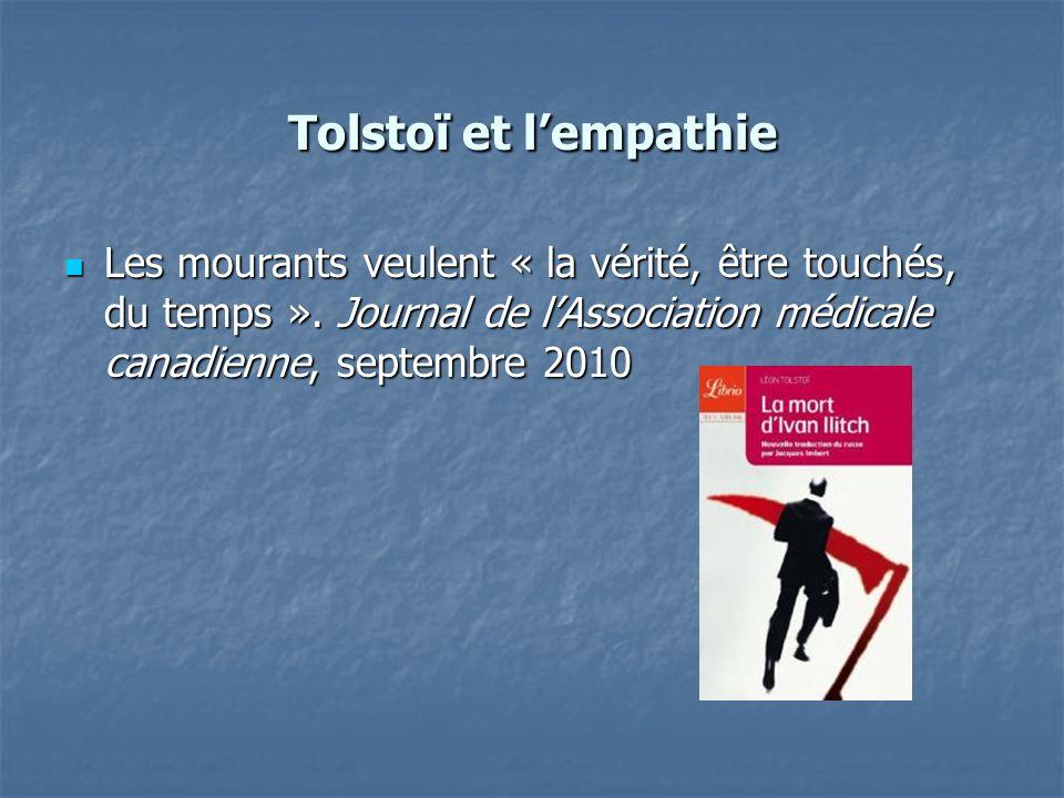 Tolstoï et l'empathie Les mourants veulent « la vérité, être touchés, du temps ».