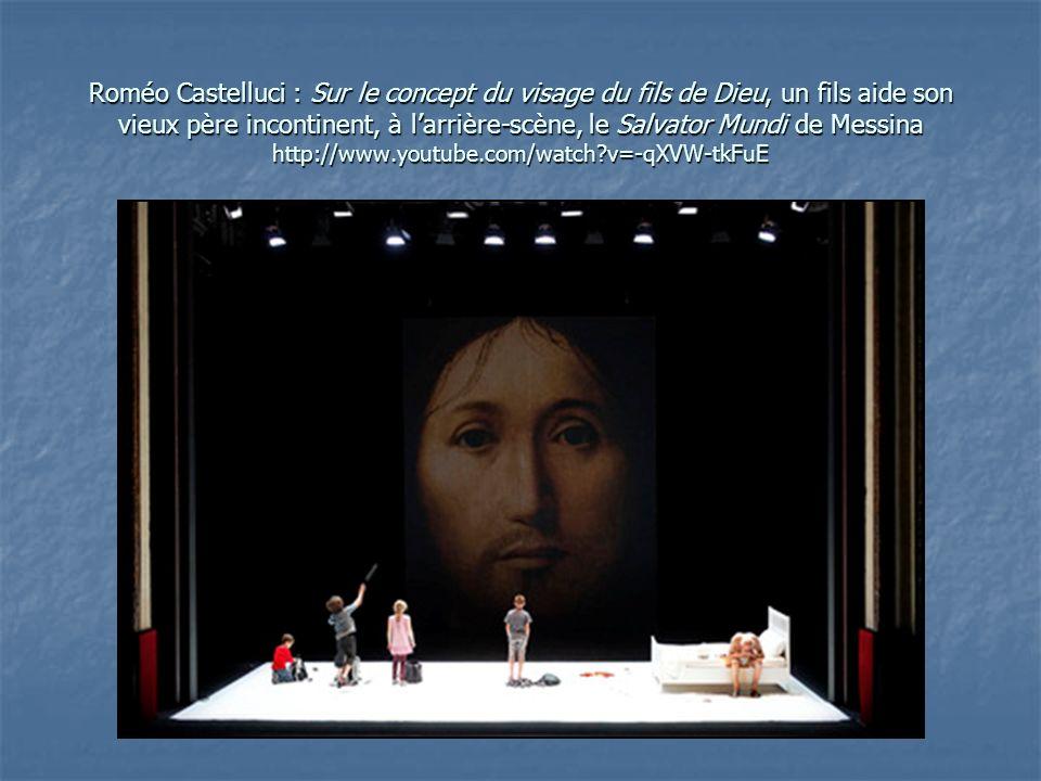 Roméo Castelluci : Sur le concept du visage du fils de Dieu, un fils aide son vieux père incontinent, à l'arrière-scène, le Salvator Mundi de Messina http://www.youtube.com/watch v=-qXVW-tkFuE