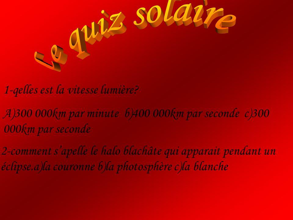 le quiz solaire 1-qelles est la vitesse lumière