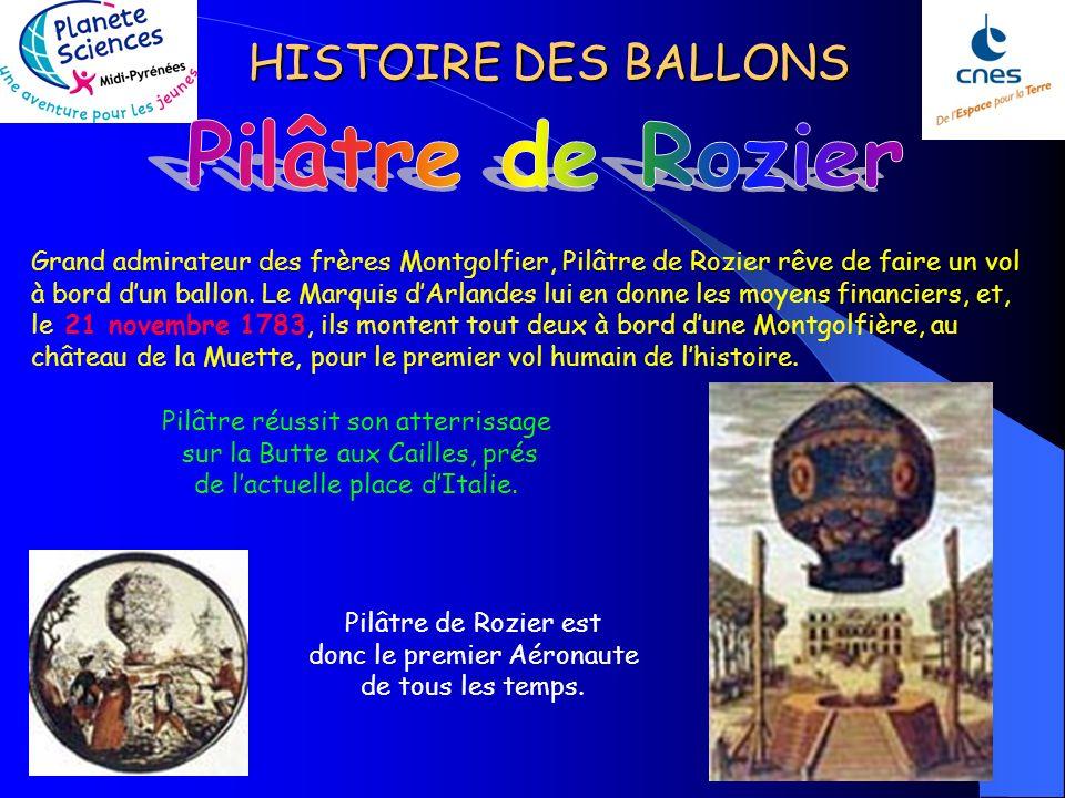 Pilâtre de Rozier est donc le premier Aéronaute de tous les temps.