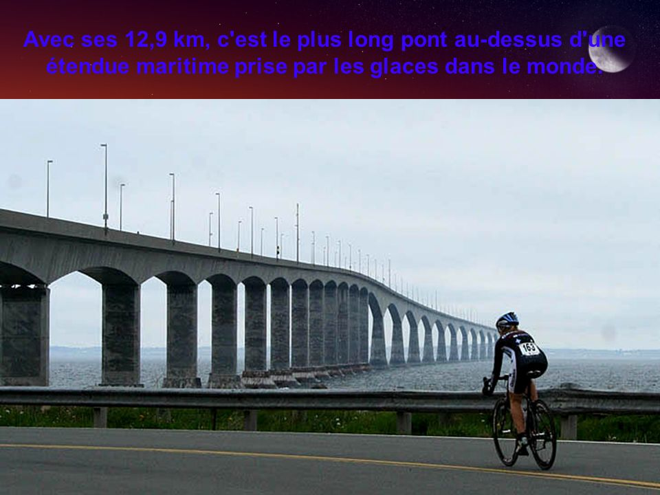 Avec ses 12,9 km, c est le plus long pont au-dessus d une étendue maritime prise par les glaces dans le monde.