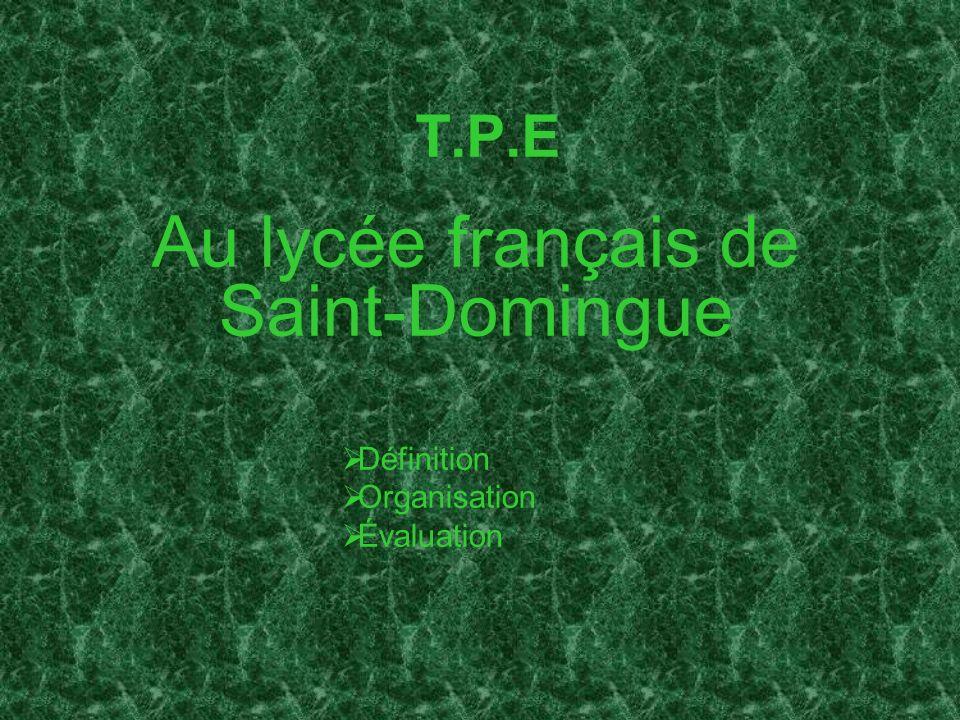 Au lycée français de Saint-Domingue Définition Organisation Évaluation