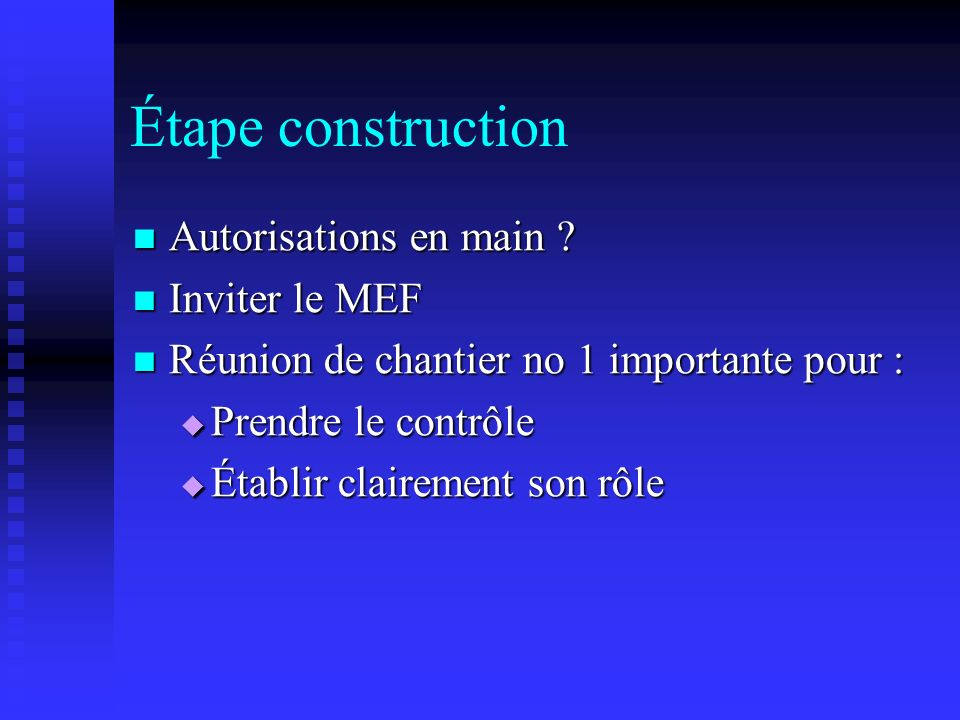 Étape construction Autorisations en main Inviter le MEF