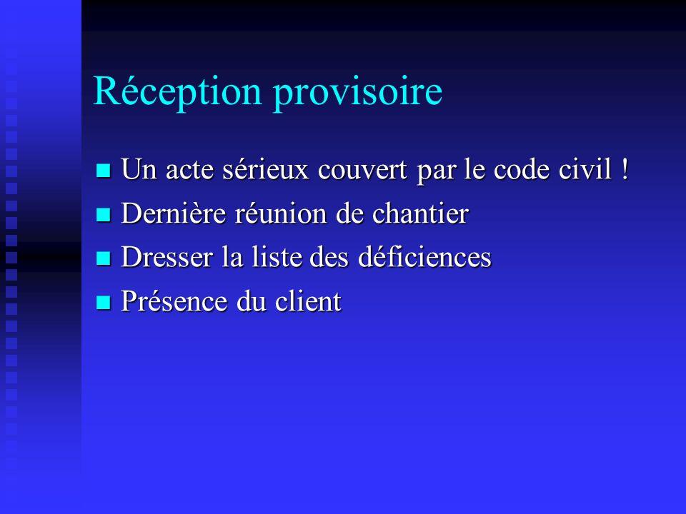 Réception provisoire Un acte sérieux couvert par le code civil !