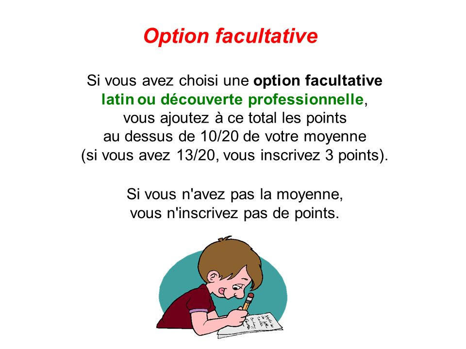 Option facultative Si vous avez choisi une option facultative