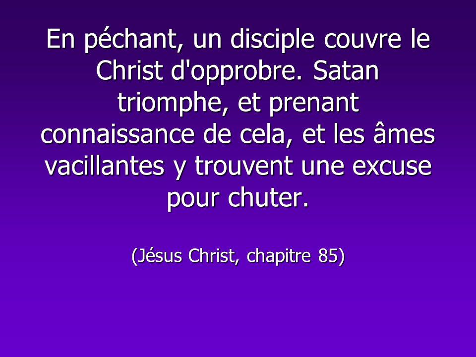 En péchant, un disciple couvre le Christ d opprobre
