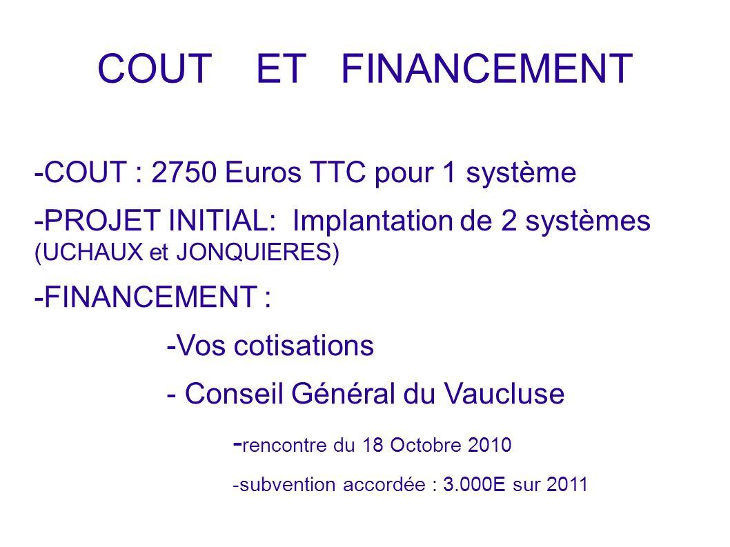 COUT ET FINANCEMENT - -COUT : 2750 Euros TTC pour 1 système