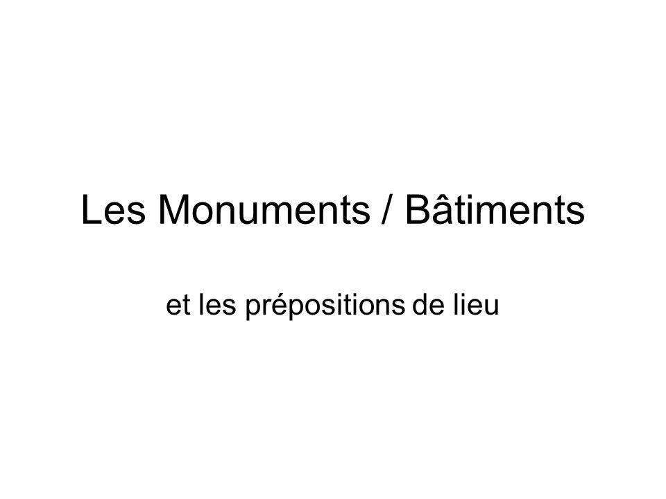 Les Monuments / Bâtiments