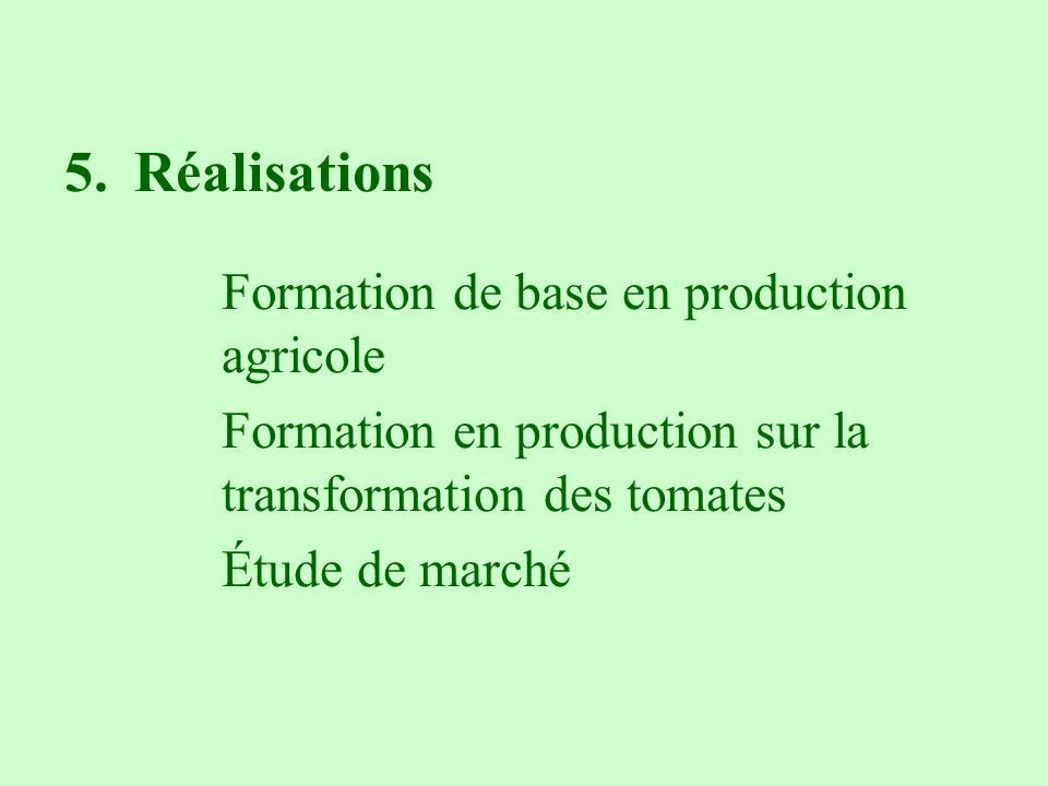 Réalisations Formation en production sur la transformation des tomates
