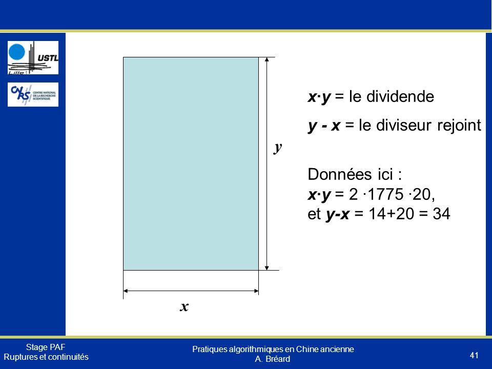 x·y = le dividende y - x = le diviseur rejoint. y. Données ici : x·y = 2 ·1775 ·20, et y-x = 14+20 = 34.