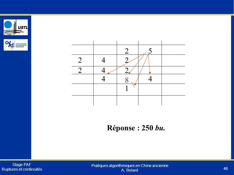 2 5 2 4 2 4 3 4 1 2 4 2 8 Réponse : 250 bu.