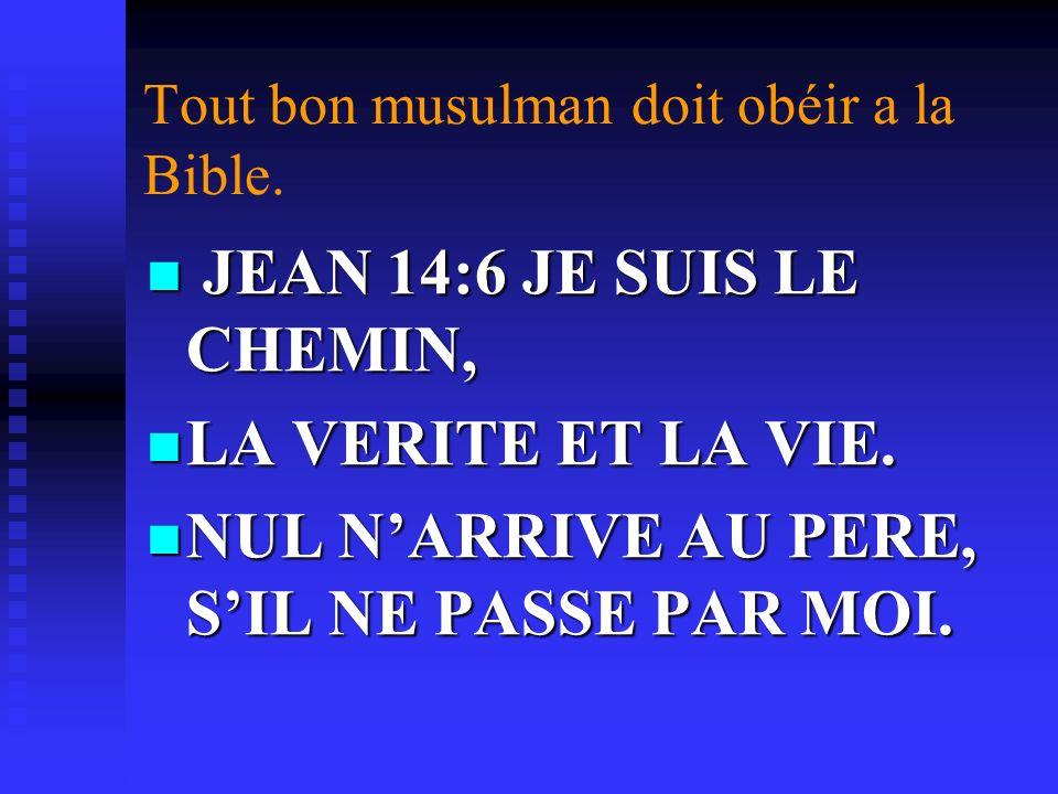 Tout bon musulman doit obéir a la Bible.