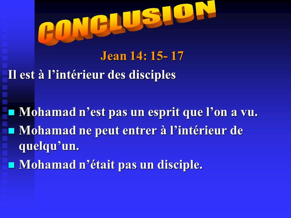 CONCLUSION . Jean 14: 15- 17 Il est à l'intérieur des disciples