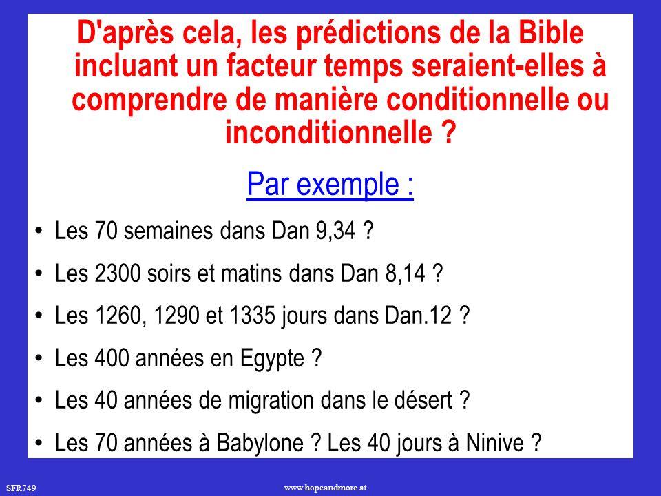 D après cela, les prédictions de la Bible incluant un facteur temps seraient-elles à comprendre de manière conditionnelle ou inconditionnelle