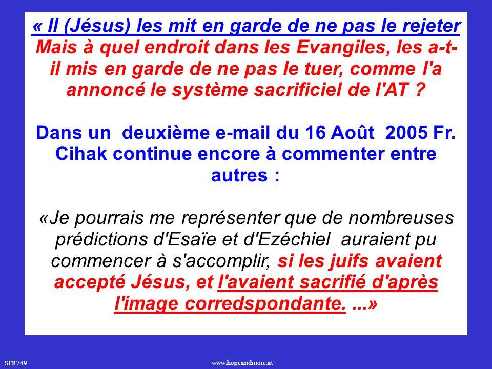« Il (Jésus) les mit en garde de ne pas le rejeter Mais à quel endroit dans les Evangiles, les a-t- il mis en garde de ne pas le tuer, comme l a annoncé le système sacrificiel de l AT